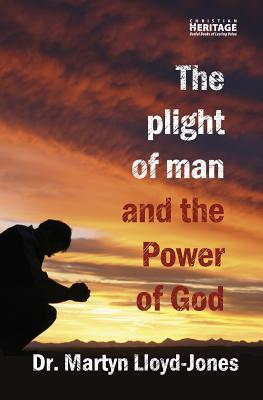 The Plight of Man & the Power of God