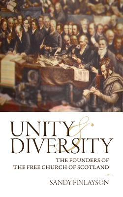 Unity and Diversity: The Founders of the Free Church of Scotland