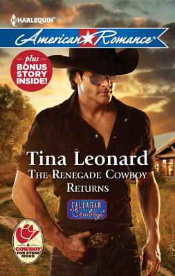 The Renegade Cowboy Returns (Callahan Cowboys, #7)