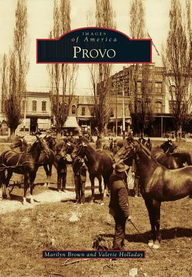 Provo (Images of America) (Images of America Series)