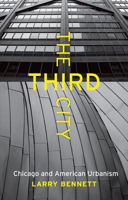 The Third City: Chicago and American Urbanism