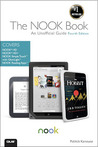 The Nook Book: An Unofficial Guide: Everything You Need to Know about the Nook HD, Nook HD+, Nook Simpletouch, and Nook Reading Apps, 4/E