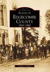 Echoes of Edgecombe County 1860-1940 (Images of America)