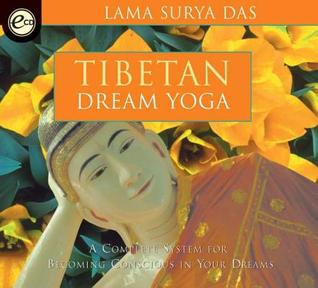 Tibetan Dream Yoga: A Complete System for Becoming Conscious in Your Dreams [With Study Guide]