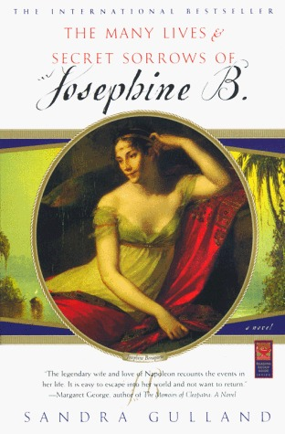 The Many Lives &amp; Secret Sorrows of Josephine B. (Josephine Bonaparte, #1)