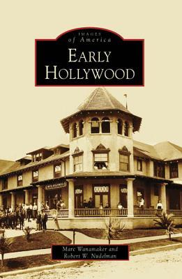 Early Hollywood (Images of America: California)