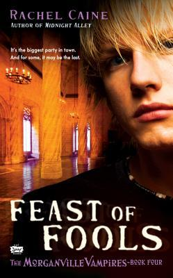 Feast of Fools: The Morganville Vampires, Book 4