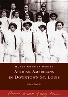 African Americans in Downtown St. Louis by John Wright