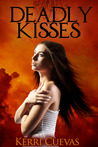 Deadly Kisses (Book One of the Deadly Darkness Trilogy)