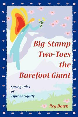 Big-Stamp Two-Toes the Barefoot Giant by Reg Down