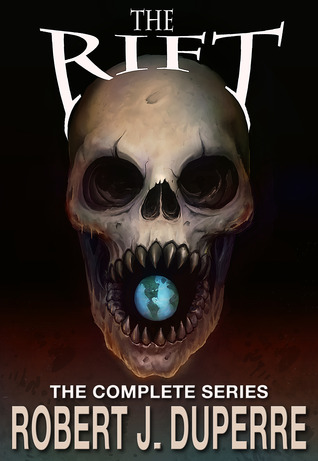 The Rift Series by Robert J. Duperre