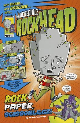 The Incredible Rockhead: Rock, Paper, Scissorlegz!