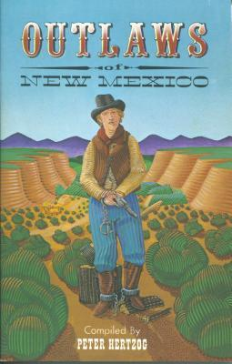 Outlaws of New Mexico: Desperados of the Old Wild West