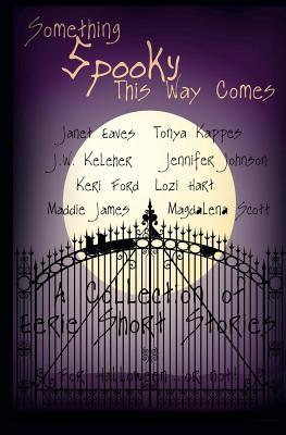 Something Spooky This Way Comes by Tonya Kappes