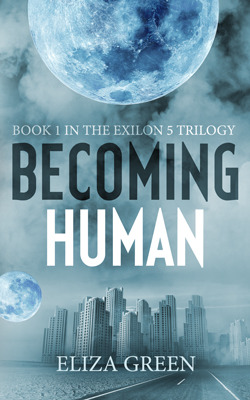 Becoming Human (The Exilon 5 Trilogy, #1)
