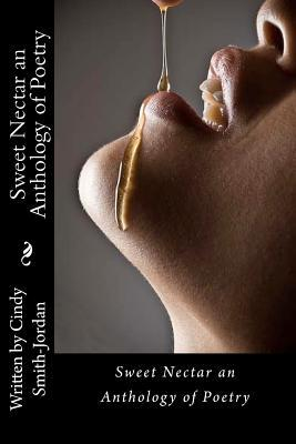 Sweet Nectar an Anthology of Poetry