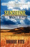 Sunshine and the Bounty Hunter by Bobbie Fite