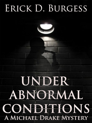 Download online for free Under Abnormal Conditions (Michael Drake Mystery #1) CHM by Erick Burgess