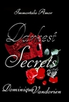 Immortalis Amor, Darkest Secrets by Dominique Vandorien