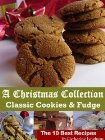 Read A Christmas Collection: Classic Cookies and Fudge CHM by Catherine Leighton