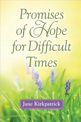 Promises of Hope for Difficult Times by Jane Kirkpatrick