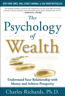 The Psychology of Wealth by Charles Richards