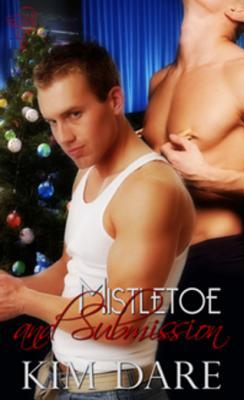 Mistletoe and Submission by Kim Dare