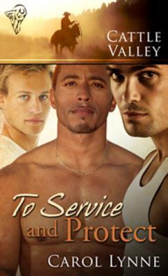 To Service and Protect (Cattle Valley, #20)