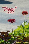 Piggy by Brit Ward