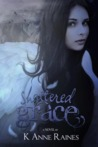 Shattered Grace by K. Anne Raines