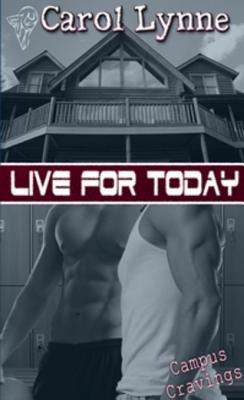 Live for Today (Campus Cravings, #12)