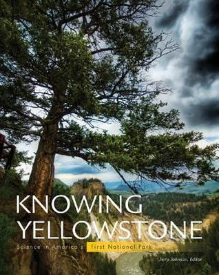 Knowing Yellowstone by Jerry Johnson
