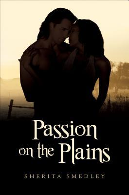Passion on the Plains by Sherita Smedley