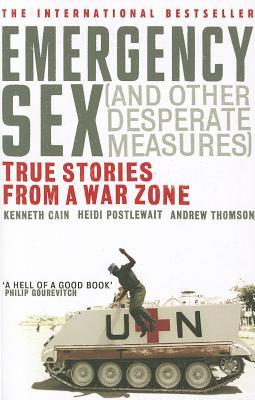 Emergency Sex (and Other Desperate Measures) by Heidi Postlewait
