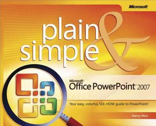 Microsoft(r) Office PowerPoint(R) 2007 Plain & Simple
