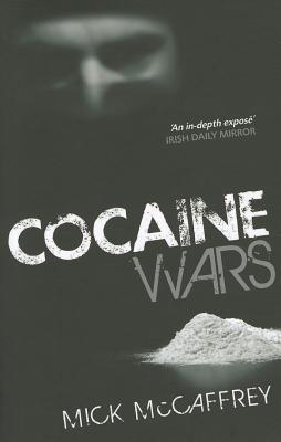 Cocaine Wars by Mick McCaffrey
