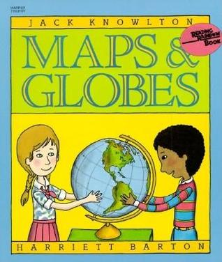 Free Download Maps and Globes by Jack Knowlton, Harriet Barton PDF
