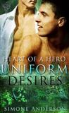 Uniform Desires (Heart of a Hero, #1)