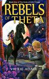 Rebels of Theta: Book One of the Gods of Arth Trilogy