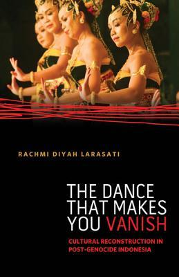 The Dance That Makes You Vanish: Cultural Reconstruction in Post-Genocide Indonesia