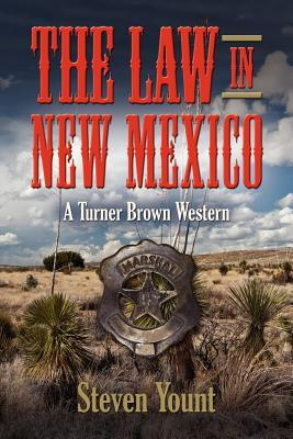 The Law in New Mexico: A Turner Brown Western