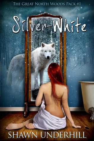 Silver-White (The Great North Woods Pack, #1)