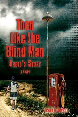 Then Like the Blind Man by Freddie Owens