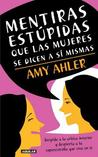 Mentiras Estupidas Que Las Mujeres Se Dicen a Si Mismas (Big Fat Lies Women Tell Themselves)