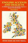 English Accents and Dialects, 3ed: An Introduction to Social and Regional Varieties of English in the British Isles