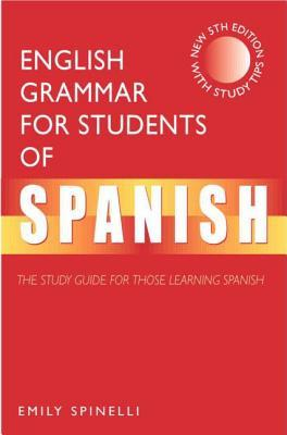 English Grammar For Students Of Spanish by Emily Spinelli