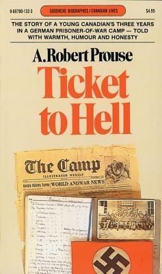 Ticket to Hell by A. Robert Prouse