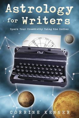 Astrology for Writers by Corrine Kenner