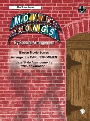 Movie Songs Special Arrangement (Jazz-Style Arrangements with a Variation): Alto Saxophone, Book & CD by Carl Strommen