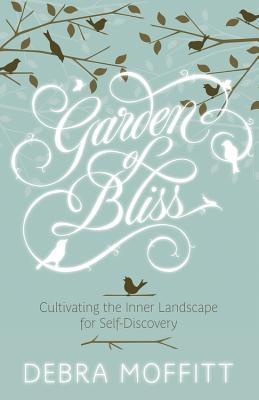 Garden of Bliss by Debra A. Moffitt
